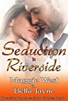 Seduction in Riverside (Riverside Romance #1)