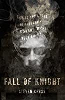 Fall of Knight (A Knight's Story Book 1)