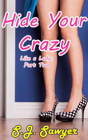 Hide Your Crazy by S.J. Sawyer