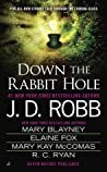 Down the Rabbit Hole by J.D. Robb