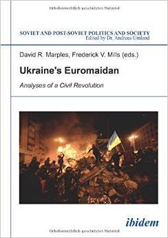 Ukraine's Euromaidan: Analyses of a Civil Revolution
