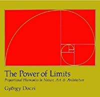 Power of Limits: Proportional Harmonies in Nature, Art & Architecture