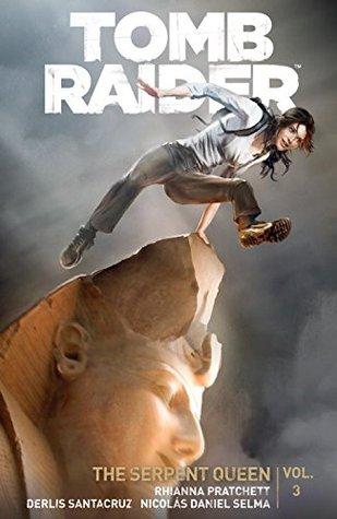 Tomb Raider Volume 3 by Rhianna Pratchett