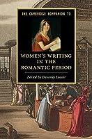The Cambridge Companion to Women's Writing in the Romantic Period (Cambridge Companions to Literature)