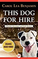 This Dog for Hire (The Rachel Alexander And Dash Mysteries Series Book 1)