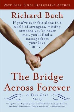 The Bridge Across Forever: A True Love Story