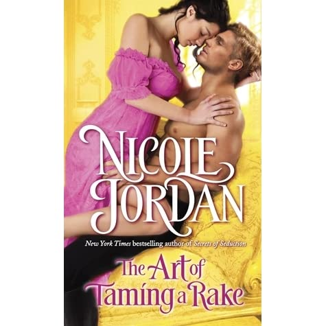 The Art Of Taming A Rake Legendary Lovers 4 By Nicole Jordan