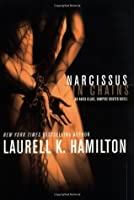 Narcissus in Chains (Anita Blake, Vampire Hunter #10)