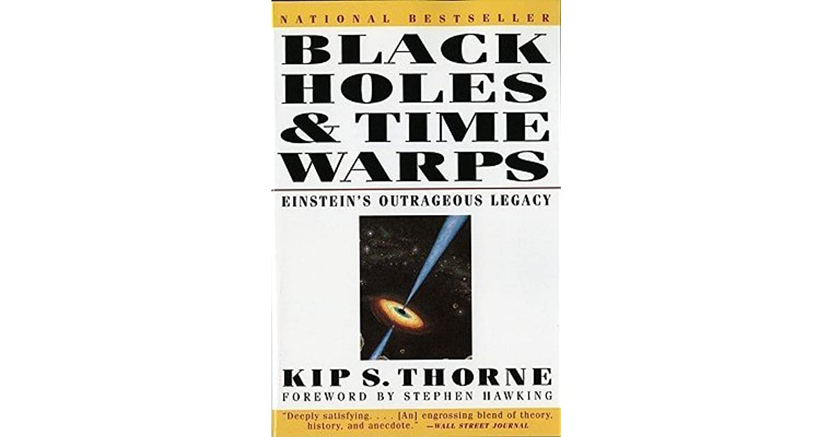 Black Holes & Time Warps: Einstein's Outrageous Legacy by