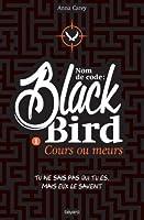 Cours ou meurs (Nom de code: Black Bird, #1)