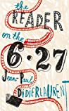 The Reader on the 6.27 by Jean-Paul Didierlaurent