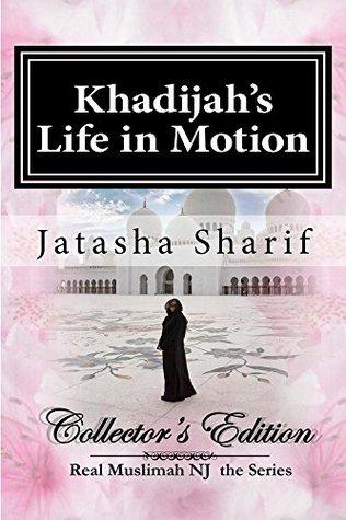 Khadijah's Life in Motion: An Urban Love Story (Real Muslimah NJ the Series Book 1)
