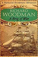 A Brig Of War: Number 3 in series (Nathaniel Drinkwater)
