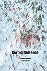 Born of Violence