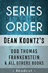 Unofficial Series List - Dean Koontz - In Order: Odd Thomas, Frankenstein, and all other books