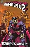 Superman: Bizarro's World (Superman)