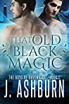 That Old Black Magic (The Boys of Raven Cove, #1)