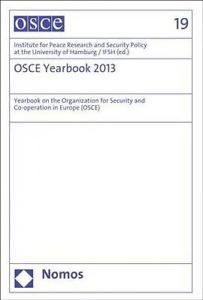 OSCE Yearbook 2013: Yearbook on fhe Organization for Security and Co-Operation in Europe