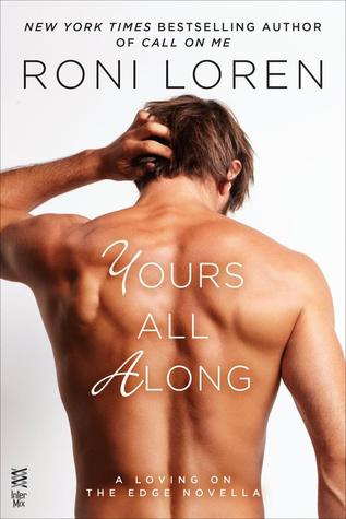Yours All Along (Loving on the Edge, #7.5)