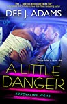 A Little Danger by Dee J. Adams