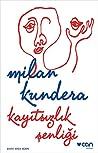 Kayıtsızlık Şenliği by Milan Kundera
