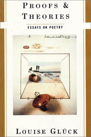 Proofs & Theories: Essays on Poetry