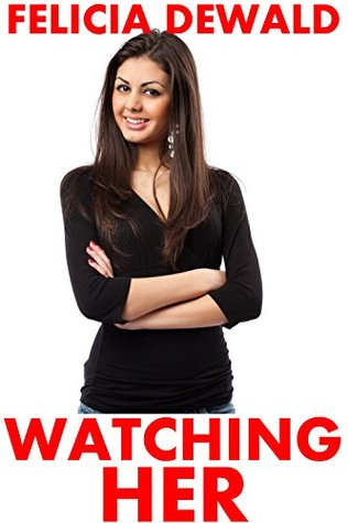Watching Her (Taboo Forbidden Household Fantasy)