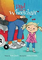 Dad Has a Wheelchair