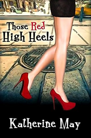 Those Red High Heels (Those and That Book 1)