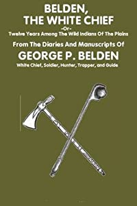 Belden, The White Chief (Annotated)