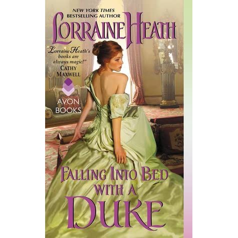 5339406cf7a Falling Into Bed with a Duke by Lorraine Heath
