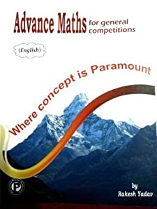 Advance maths for General Competitions (English) (Paramount Maths for General Competitions Edition 2014)