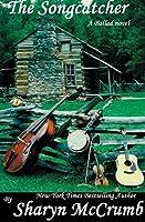 The Songcatcher: A Ballad Novel