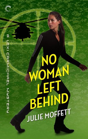 No Woman Left Behind by Julie Moffett