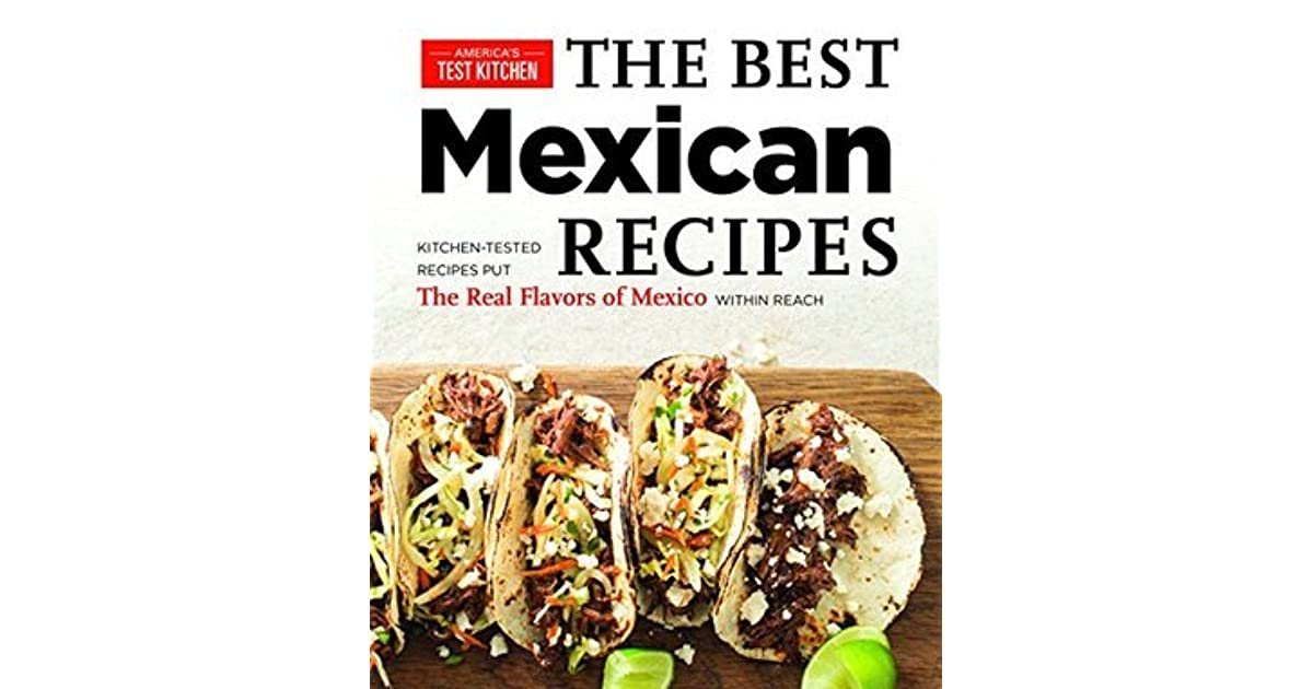 Best mexican recipes by americas test kitchen forumfinder Choice Image