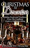 Christmas at Downton by Elizabeth Fellow