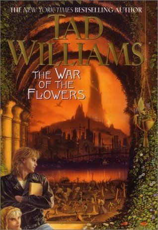 The War of the Flowers by Tad Williams