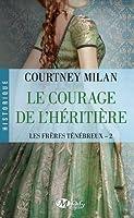 Le Courage de l'héritière (Les Frères ténébreux, #2)
