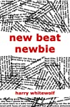 New Beat Newbie by Harry Whitewolf