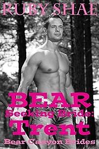 Bear Seeking Bride: Trent
