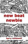 New Beat Newbie by Harry Whitewolf