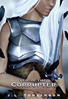 Veil of the Corrupter (Ardentia Book 2)