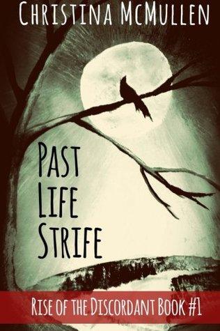 Past Life Strife (Rise of the Discordant) (Volume 1)
