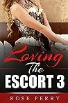 Loving The Escort: 3