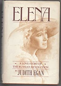 Elena: A Story Of The Russian Revolution