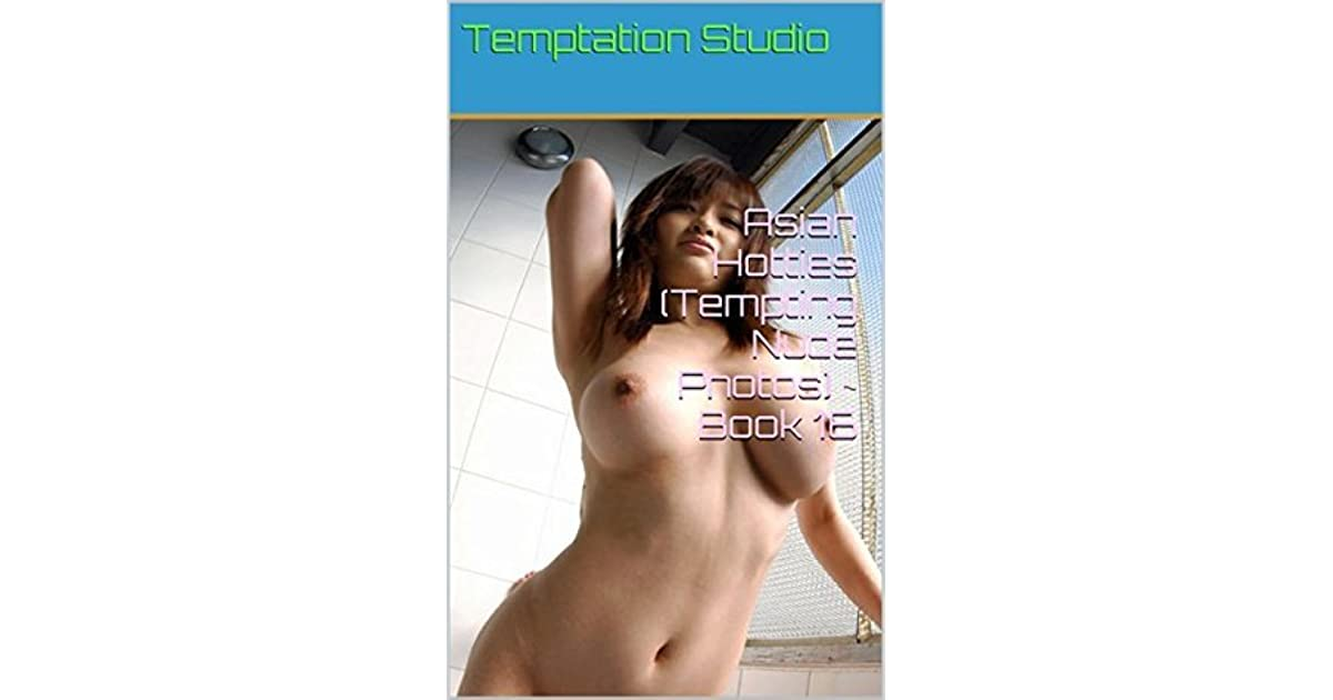 Asian Hotties (Tempting Nude Photos) ~ Book 2