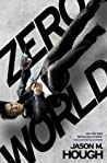 Zero World by Jason M. Hough