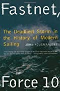 Fastnet, Force 10: The Deadliest Storm in the History of Modern Sailing