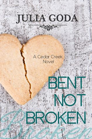 Bent Not Broken (Cedar Creek, #1)