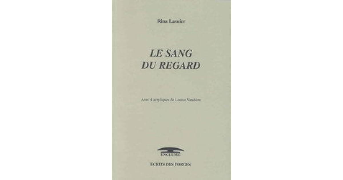 Le Sang Du Regard By Rina Lasnier